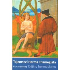 Tajemství Herma Trismegista - Dějiny hermetismu