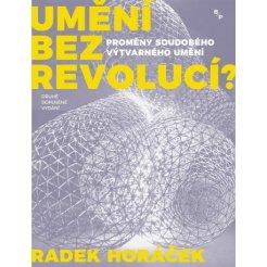 Umění bez revolucí? - Proměny soudobého výtvarného umění, 2. aktualizované vydání