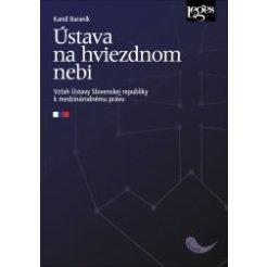 Ústava na hviezdnom nebi - Vzťah Ústavy Slovenskej republiky k medzinárodnému právu