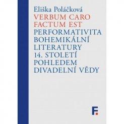 Verbum caro factum est. Performativita bohemikální literatury 14. století pohledem divadelní vědy