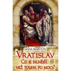 Vratislav - Co je silnější než touha po moci?