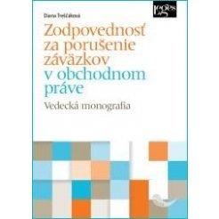 Zodpovednosť za porušenie záväzkov v obchodnom práve - Vedecká monografia