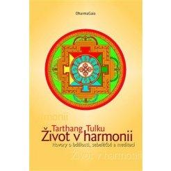 Život v harmonii - Hovory o bdělosti, sebeléčbě a meditaci, 2. vydání