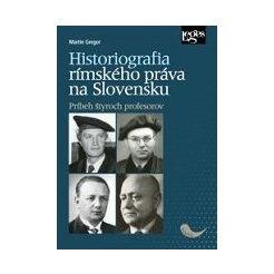 Historiografia rímskeho práva na Slovensku: Príbeh štyroch profesorov