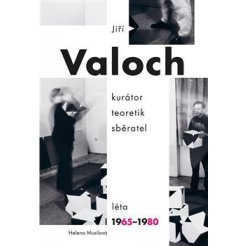 Jiří Valoch - kurátor, teoretik, sběratel