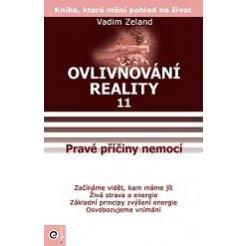 Ovlivňování reality 11 - Pravé příčiny nemocí