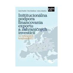 Inštitucionálna podpora financovania exportu a zahraničných investícií vo vybraných krajinách EÚ