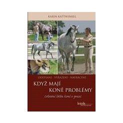 Když koně mají problémy - Celostní léčba koní v praxi