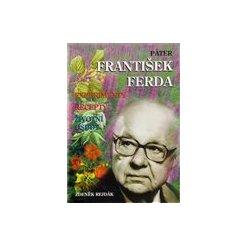 Páter František Ferda - experimenty, recepty, životní osudy