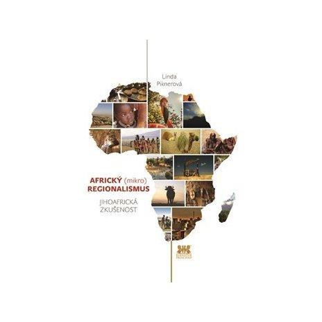 Africký (mikro) regionalismus - Jihoafrická zkušenost