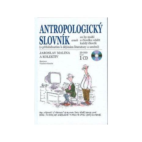 Antropologický slovník aneb co by mohl o člověku vědět každý člověk