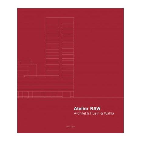 Atelier RAW, Architekti Rusín & Wahla 2009-2019