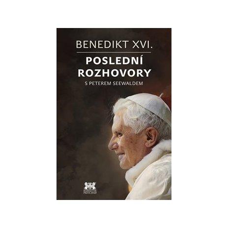 Benedikt XVI. – Poslední rozhovory s Peterem Seewaldem