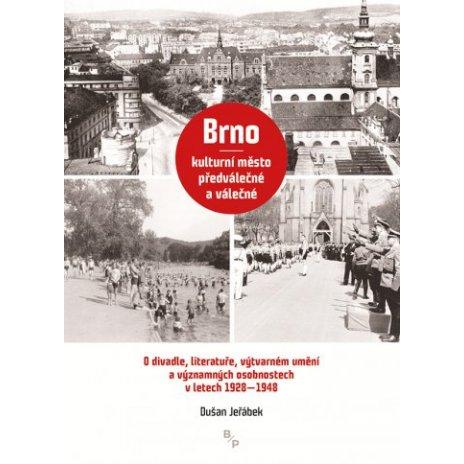 Brno - kulturní město předválečné a válečné