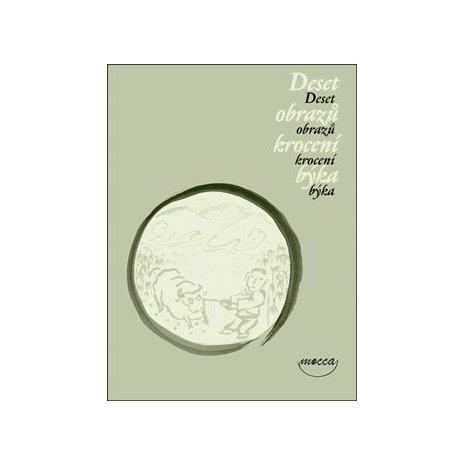 Deset obrazů krocení býka. 3. vydání