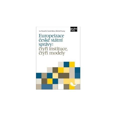 Europeizace české státní správy: čtyři instituce, čtyři modely