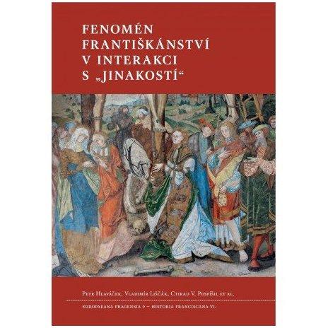 Fenomén františkánství v interakci s jinakostí