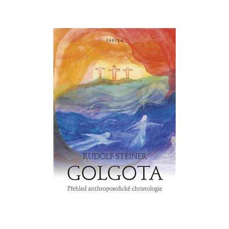Golgota - Přehled anthroposofické christologie