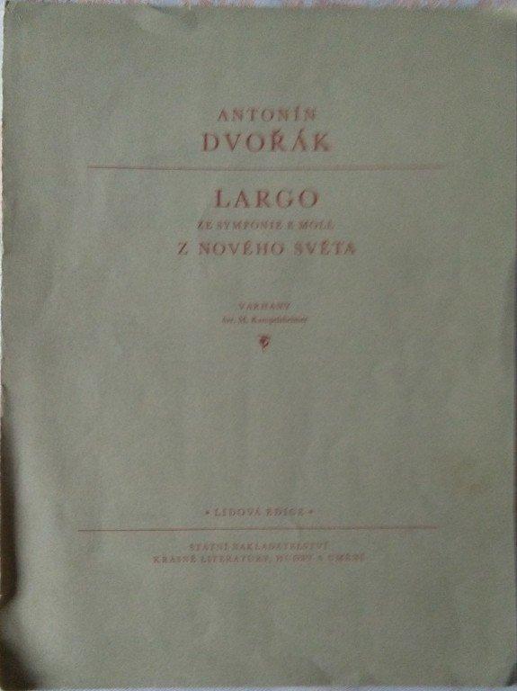 Dvořák Ant.: Largo ze symfonie e-moll Z NOVÉHO SVĚTA