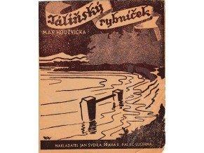 Houžvička Max: Táliňský rybníček - lidový popěvek