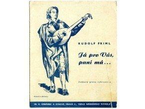 Friml Rudolf: Já pro Vás, paní má