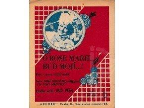 Friml Rudolf: O Rose Marie, buď mojí...!