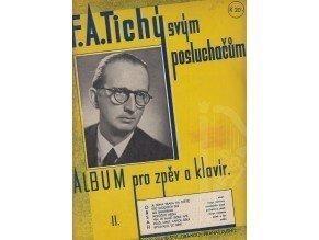 Tichý F.A.: Svým posluchačům - Album pro zpěv a klavír II.