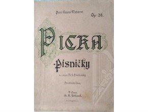 Picka Fr.: Písničky op.26