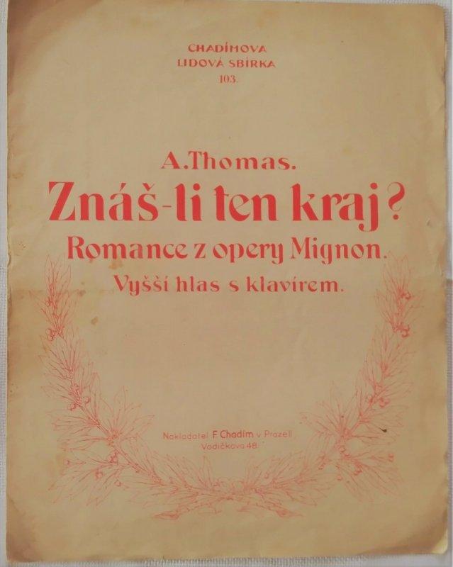 Thomas Ambroise: Znáš-li ten kraj? -romance z opery Mignon