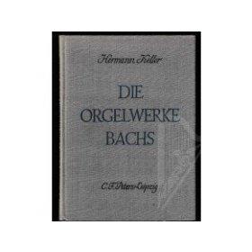 Keller Hermann: Die Orgelwerke Bachs