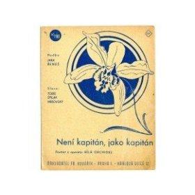 Beneš Jára: Není kapitán jako kapitán - foxtrot (jiné vydání)