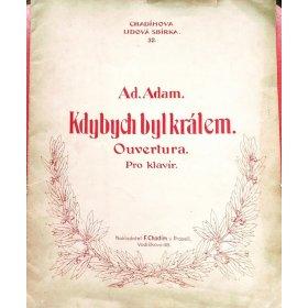 Adam Adolphe: Kdybych byl králem - ouvertura k opeře