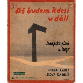Aust Alois: Až budem kdesi v dáli ... - tango a trampská píseň