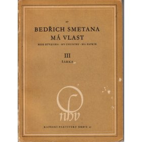 Smetana Bedřich: Má vlast: III Šárka - symfonická báseň /1