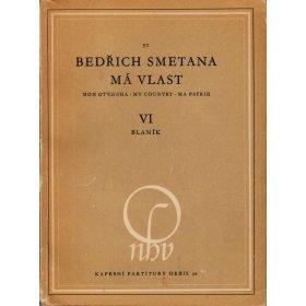 Smetana Bedřich: Má vlast: VI Blaník - symfonická báseň /1