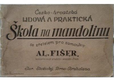 Fišer Al.: Česko-hrvatská lidová a praktická Škola na mandolinu