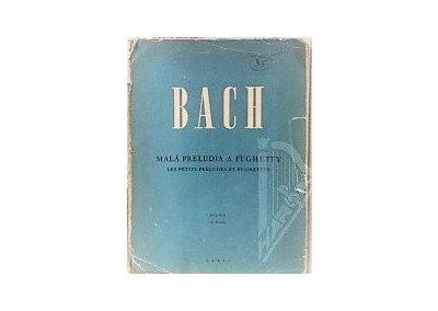 Bach J.S. : Malá preludia a fughetty