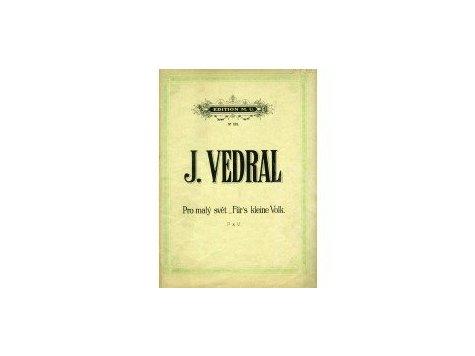 Vedral Josef: Pro malý svět 5 skladeb pro housle a klavír