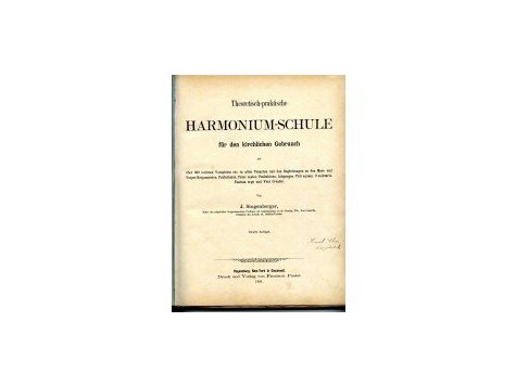 Singenberger Johann.:Theoretisch-praktische Harmonium-Schule für den kirchlichen Gebrauch