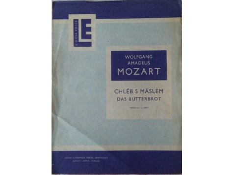 Mozart W.A.: Chléb s máslem-klavírní skladba