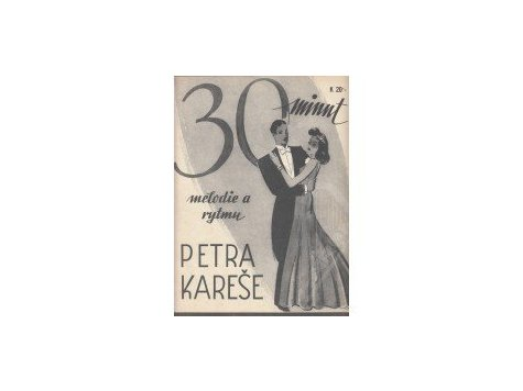Kareš Petr: 30 minut melodie a rytmu Petra Kareše