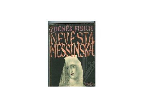 Fibich Zdeněk: Nevěsta messinská