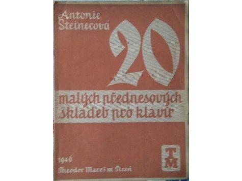 Steinerová Antonie: 20 malých přednesových skladeb pro klavír