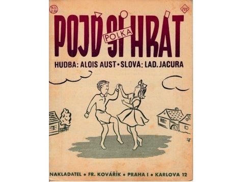 Aust Alois: Pojď si hrát - polka