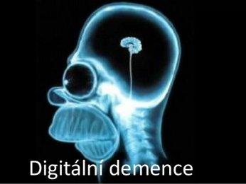 Hrozí nám digitální demence?