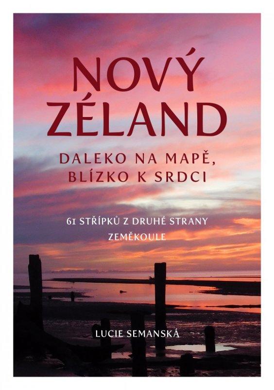 Nový Zéland - Daleko na mapě, blízko k srdci